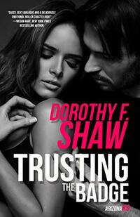 Trusting the Badge (Arizona K9 Book 3) - Published on Jun, 2021