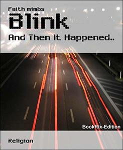 Blink: And Then It Happened..