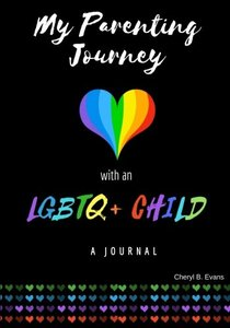 My Parenting Journey with an LGBTQ+ Child: A Journal
