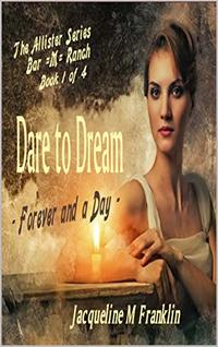Dare To Dream (The Allister Saga--Book I  of IV)