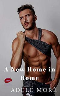 A New Home in Rome: A Lost In Translation Reverse Erotic Short Story