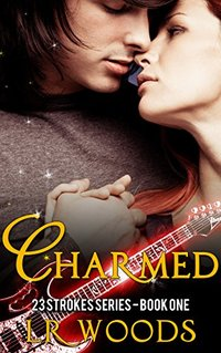 Charmed (23 Strokes Series Book 1)