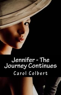 Jennifer - The Journey Continues: Book 2 (Volume 2)