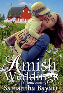 Amish Weddings: Amish Romance: Ellie's Homecoming (Amish Wedding Romance Book 1)
