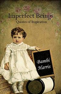 Imperfect Beings (Quotes of Inspiration Book 3)