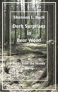 Dark Surprises in Bear Wood (Tales from the Woods) - Published on May, 2018
