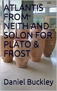 ATLANTIS FROM NEITH AND SOLON FOR PLATO & FROST