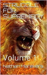 STRUGGLE FOR SUPREMACY: Volume 1 - Published on Aug, 2020