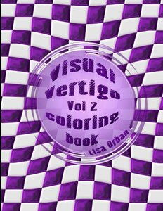 Visual Vertigo: Optical Illusion Coloring Book (Illusions by Lisa) (Volume 2)