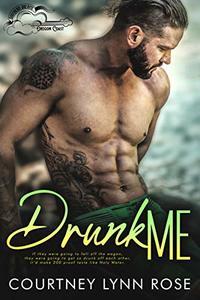 Drunk Me (Southern Dreams: Oregon Coast Book 1)