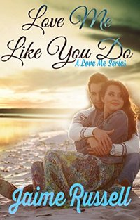 Love Me Like You Do (Love Me Series Book 1) - Published on Feb, 2016