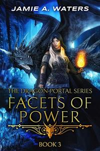 Facets of Power (The Dragon Portal Book 3)