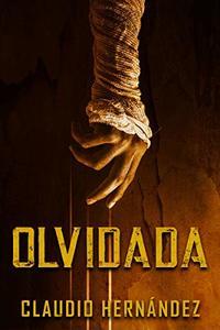 OLVIDADA | Thriller Psicológico | Intriga | Suspense | Paranormal: Un vertiginoso thriller viajando en el pasado de una mente asesina (Spanish Edition)