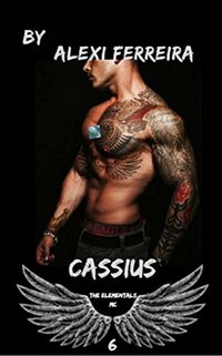 CASSIUS: Elemental's MC (book 6)