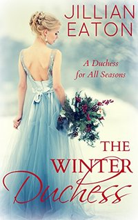 The Winter Duchess (A Duchess for All Seasons Book 1) - Published on Nov, 2017