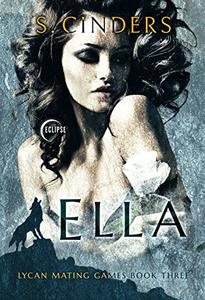 Ella (Lycan Mating Games  Book 3) - Published on May, 2019