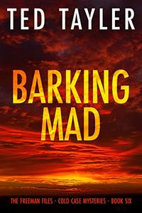 Barking Mad: The Freeman Files - Book 6 - Published on Jun, 2020