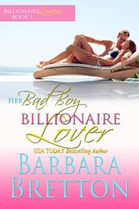 Her Bad Boy Billionaire Lover (Billionaire Lovers Book 1)