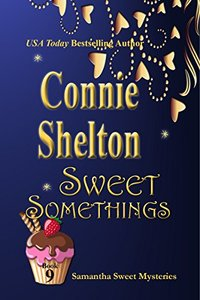 Sweet Somethings: A Sweet's Sweets Bakery Mystery (Samantha Sweet Mysteries Book 9)