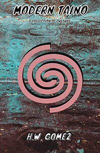 Modern Taino: A Collection of Culture