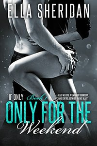 Only for the Weekend (If Only Book 1)