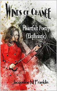 Winds of Change: Heartfelt Poetry  (Ekphrastic)