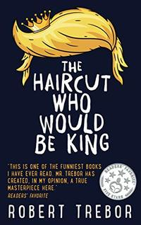 The Haircut Who Would Be King