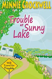 Trouble at Sunny Lake (Will Travel for Trouble Series Book 2)