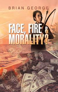 Face, Fire & Morality? (Dream Team Adventures Book 3) - Published on Feb, 2020