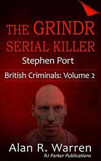 Grindr Serial Killer: Stephen Port (British Criminals Book 2)