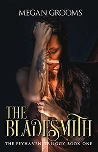 The Bladesmith (The Fayhaven Trilogy Book 1)