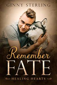 Remember Fate (Healing Hearts Book 5)