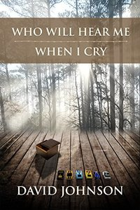 Who Will Hear Me When I Cry (The Tucker Series Book 5)