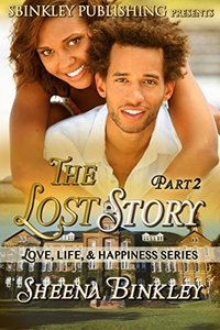Love, Life, & Happiness: The Lost Story Part 2 - Published on Oct, 2016