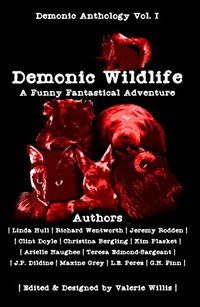 Demonic Wildlife: A Fantastically Funny Adventure (Demonic Anthology Series Book 1)