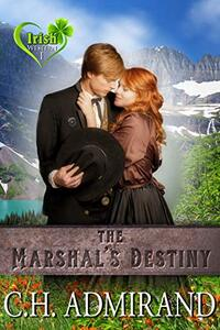The Marshal's Destiny (Irish Western Series Book 1) - Published on Apr, 2013