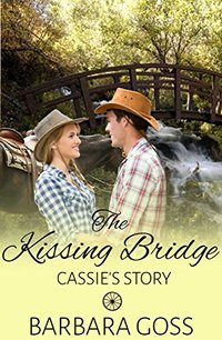 The Kissing Bridge: Cassie's Story (Hearts of Hays Book 3)