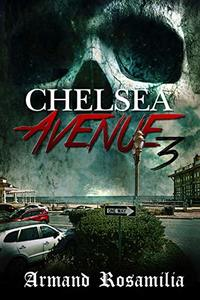 Chelsea Avenue 3:  A Supernatural Thriller - Published on Feb, 2020