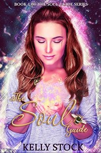 The Soul Guide (The Soul Guide Series Book 1)