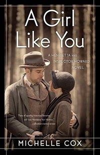 A Girl Like You (A Henrietta and Inspector Howard Novel Book 1)
