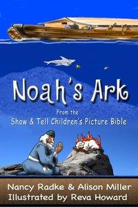 Noah's Ark, Children's Picture Bible Stories (Show & Tell Bible) (Show & Tell Bible series)