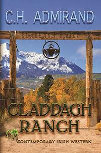Claddagh Ranch (Contemporary Irish Western Series Book 1) - Published on Mar, 2019