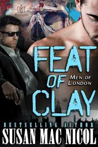 Feat of Clay (Men of London #4) - Published on Aug, 2015