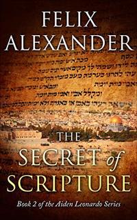 The Secret of Scripture: Aiden Leonardo Series Book 2