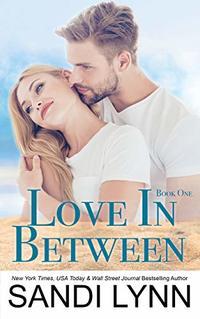 Love In Between (Love Series, Book 1)