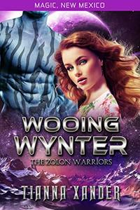 Wooing Wynter: Zolon Warriors (Magic, New Mexico Book 53)