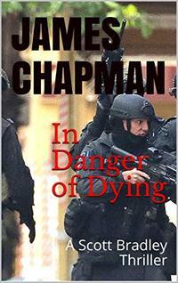 In Danger of Dying: A Scott Bradley Thriller