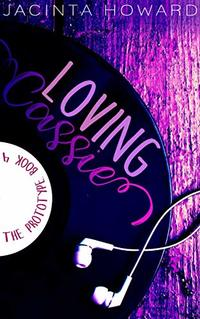 Loving Cassie (The Prototype Book 4) - Published on May, 2019