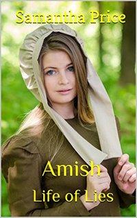 Amish Life of Lies (Amish Maids Book 7)