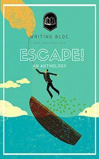ESCAPE!: A Writing Bloc Anthology